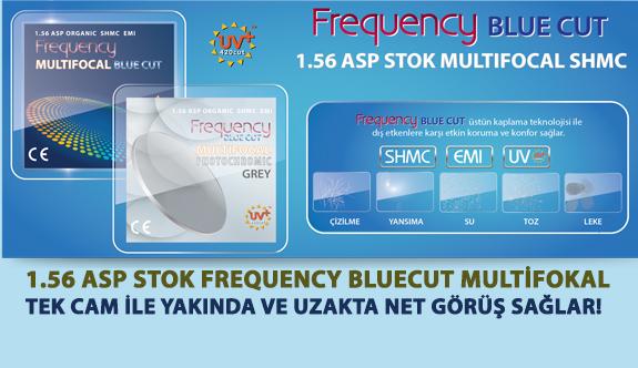 1.56 ASP Stok Frequency Bluecut Multifokal Tek Cam İle Yakın ve Uzak Mesafede Net Görüş Sağlar!