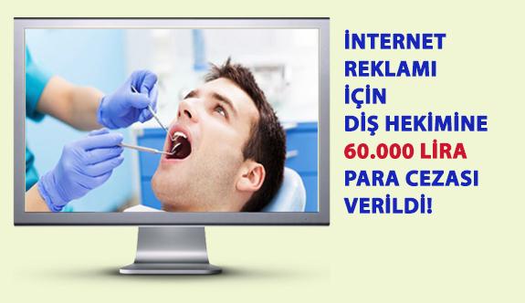 İnternet Reklamı İçin Diş Hekimine 60.000 Lira Para Cezası Verildi!