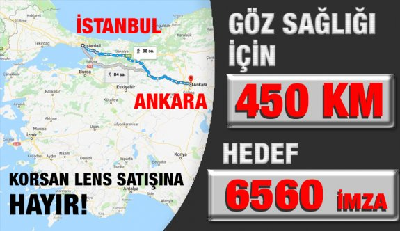 """İstanbul'dan Ankara'ya """"Korsan Lens Satışına Hayır""""  Yürüyüşü"""