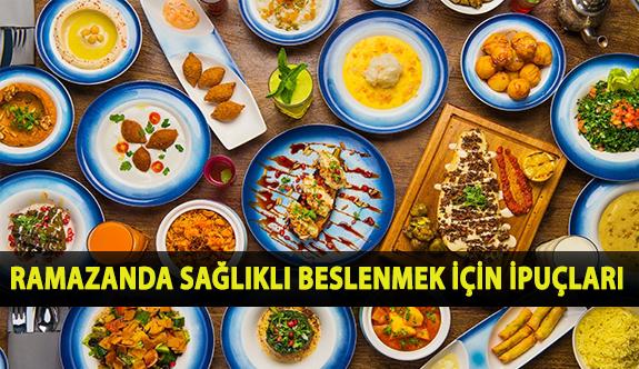 Ramazanda Sağlıklı Beslenmek İçin İpuçları