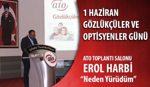 """1 Haziran ATO Toplantı Salonu Erol Harbi """"Neden Yürüdüm"""""""