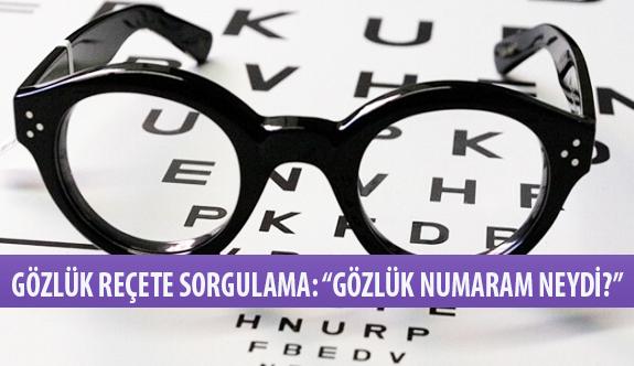 """Gözlük Reçete Sorgulama Sistemi: """"Gözlük Numaram Neydi?"""""""