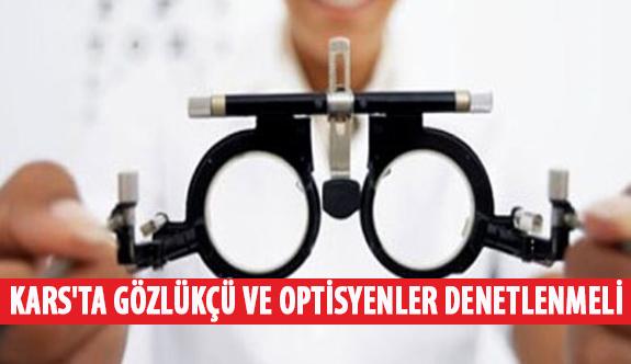 Kars'ta Gözlükçü ve Optisyenler Denetlenmeli