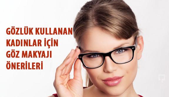 Gözlük Kullanan Kadınlar İçin Göz Makyajı Önerileri
