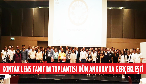 Kontak Lens Tanıtım Toplantısı Dün Ankara'da Gerçekleşti