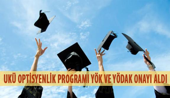 UKÜ Optisyenlik Programı YÖK ve YÖDAK Onayı Aldı