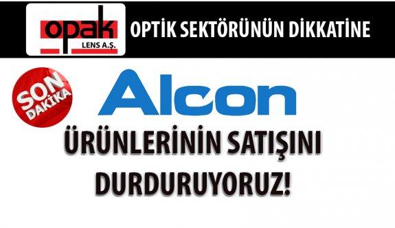 Alcon Ürünlerinin Satışını Durduruyoruz!