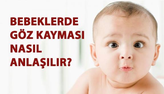 Bebeklerde Göz Kayması Nasıl Anlaşılır?