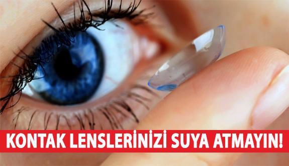 Kontak Lenslerinizi Suya Atmayın!