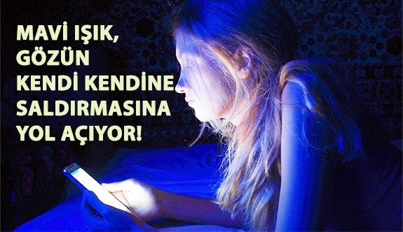 Mavi Işık, İnsanlarda Gözün Kendi Kendine Saldırmasına Yol Açıyor!