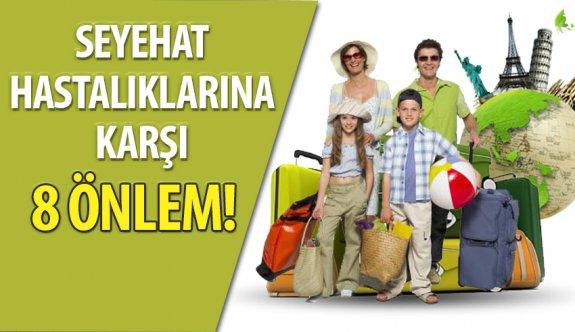 Seyahat hastalıklarına karşı alınabilecek 8 önlem