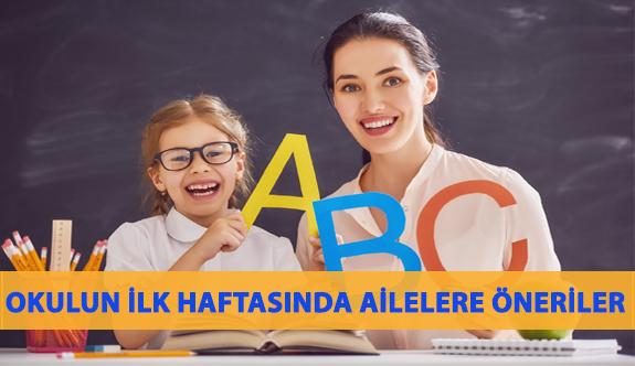 Okulun İlk Haftasında Ailelere Öneriler