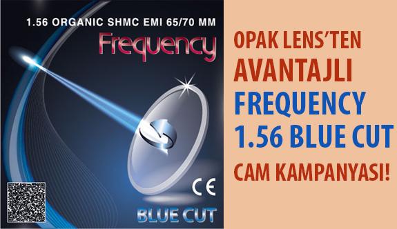 Opak Lens Frequency 1.56 Blue Cut Cam Stoklarını Yerel Bağımsız Optisyenlik Müesseselerine Açtı!