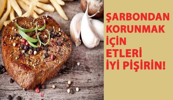 Şarbondan Korunmak İçin Etleri İyi Pişirin!