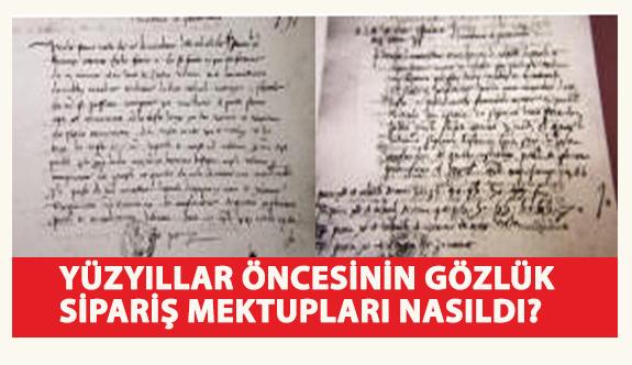 Avrupa'da Yüzyıllar Öncesinin Gözlük  Sipariş Mektupları Nasıldı?