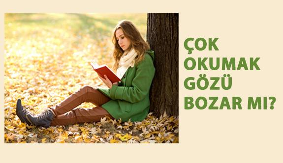 Çok Okumak Gözü Bozar mı?