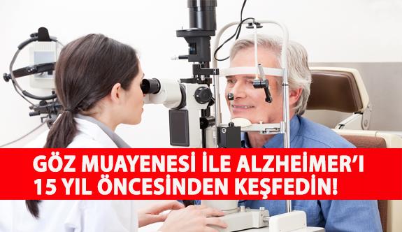 Göz Muayenesi ile Alzheimer'ı 15 Yıl Öncesinden Keşfedin!