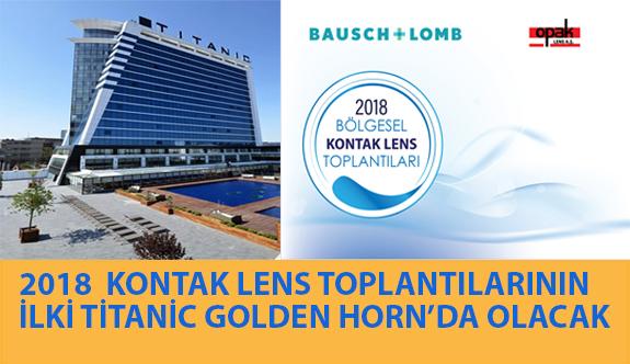 2018 Bölgesel Kontak Lens Toplantılarının İlki Yarın Titanic Business Golden Horn Bayrampaşa'da Gerçekleştirilecek