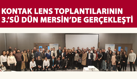2018 Bölgesel Kontak Lens Toplantılarının Üçüncüsü Dün Mersin'de Gerçekleşti
