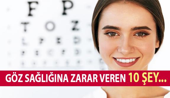 Göz Sağlığına Zarar Veren 10 Şey…