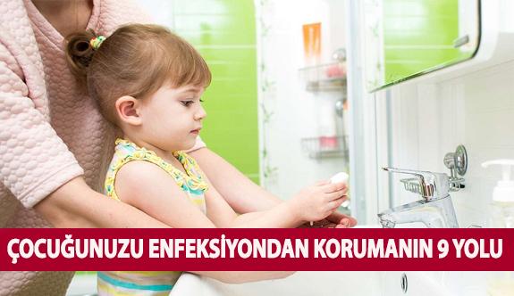 Çocuğunuzu Enfeksiyondan Korumanın 9 Yolu!