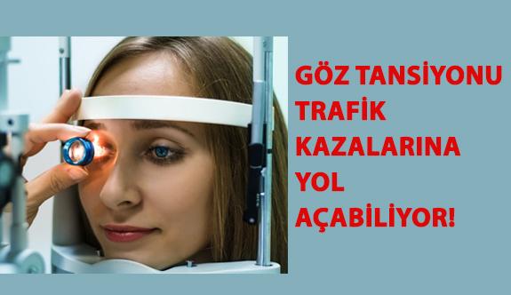 Göz Tansiyonu Trafik Kazalarına Yol Açabiliyor!