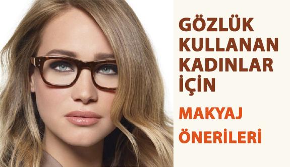 Gözlük Kullanan Kadınlar İçin Makyaj Önerileri