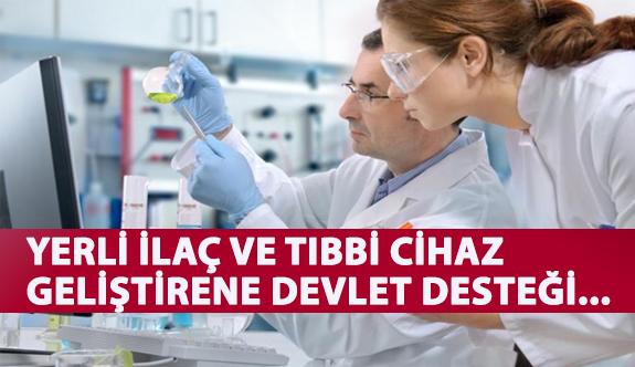 Yerli İlaç ve Tıbbi Cihaz Geliştirenlere Devlet Desteği…