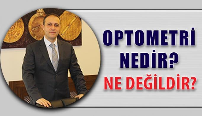 Optometri Nedir, Ne Değildir?