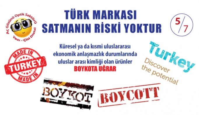 Türk Markası Optik Ürünler Satmanın Riski Yoktur