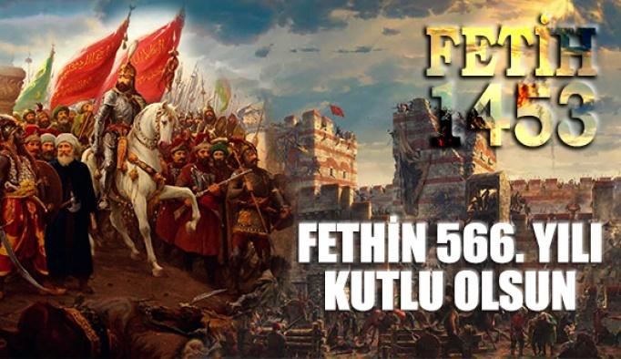 İstanbul'un Fethinin 566. Yılı Kutlu Olsun