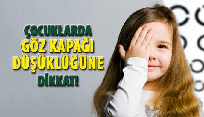 Çocuklarda Göz Kapağı Düşüklüğüne Dikkat!