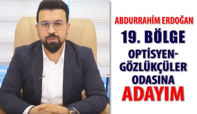 Abdurrahim Erdoğan 19. Bölge Oda Başkanlığına Adayım