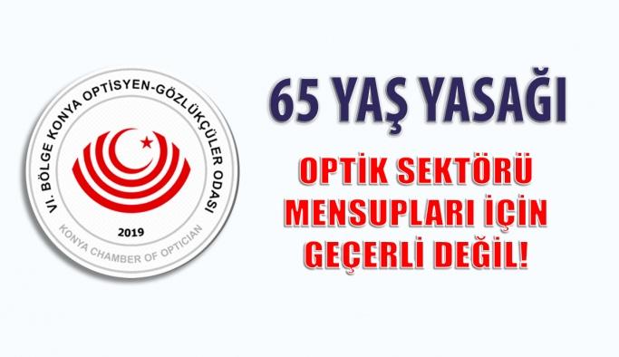 65 Yaş Üstü Sokağa Çıkma Yasağı Optik Sektörü Mensuplarını Etkiliyor mu?