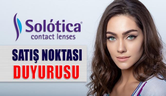 Solotica Lens Satış Noktası Duyurusu