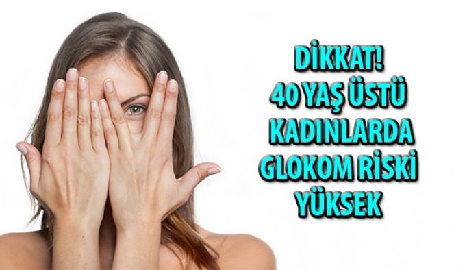 Dikkat! 40 Yaş Üzeri Kadınlarda Glokom Riski Yüksek
