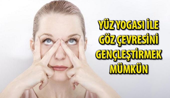 Yüz Yogası ile Göz Çevresini Gençleştirmek Mümkün