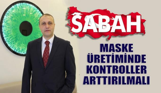 """Erol Harbi """"Maske Üretiminde Kontroller Arttırılmalı"""""""