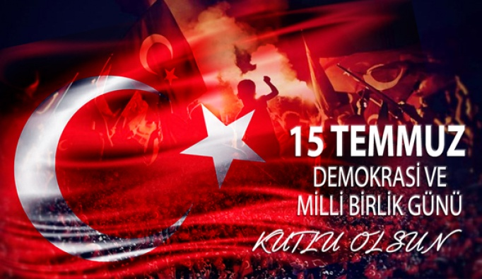 15 Temmuz Demokrasi Zaferinin 4. Yılı Kutlu Olsun