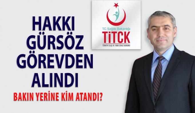 TİTCK Başkanı Hakkı GÜRSÖZ Görevden Alındı!