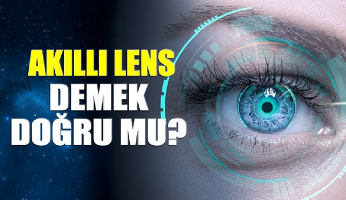 Akıllı Lensler Gerçekten Akıllı mı?