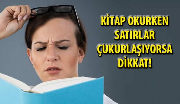 Kitap Okurken Baktığınız Satır Çukurlaşıp Eğiliyorsa Dikkat!