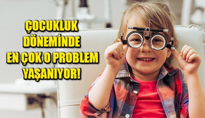Çocukluk Çağında En Çok O Görme Problemi Yaşanıyor