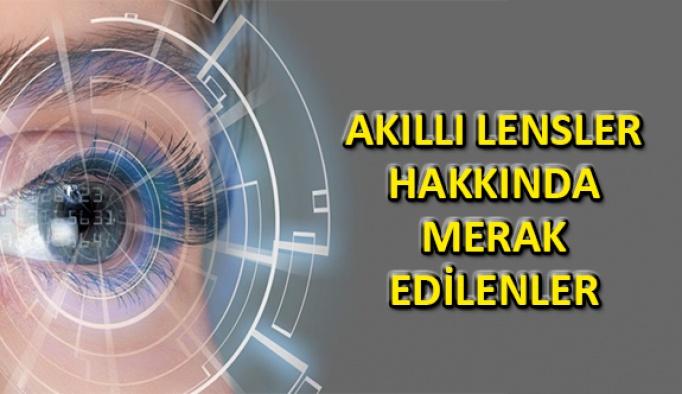 Akıllı Lensler Hakkında Merak Edilenler