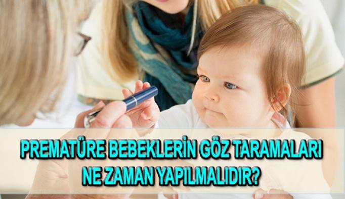 Prematüre Bebeğin Göz  Taramaları Ne Zaman Yapılır?