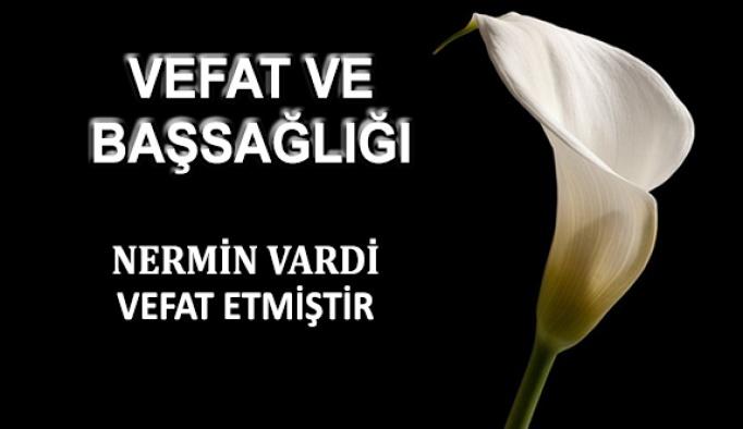 Turgut Vardi' nin eşi Nermin Vardi vefat etmiştir.