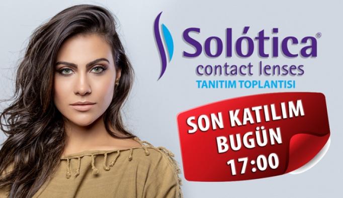 Solotica Tanıtım Toplantısına Katılım İçin Son Saatler
