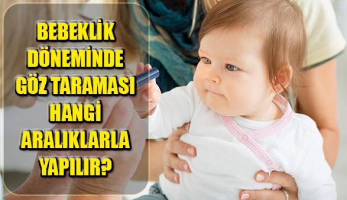 Bebeklik Döneminde Göz Taraması Hangi Aralıklarla Yapılır?
