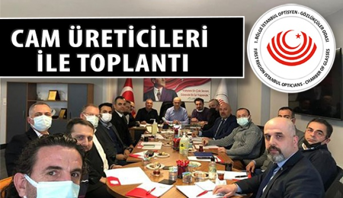 İstanbul Optisyen - Gözlükçüler Odası Cam Üreticileri İle Görüştü