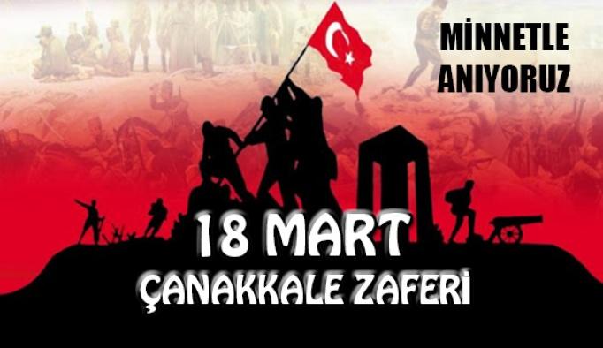 18 Mart Çanakkale Zaferimizin 106. Yılı Kutlu Olsun